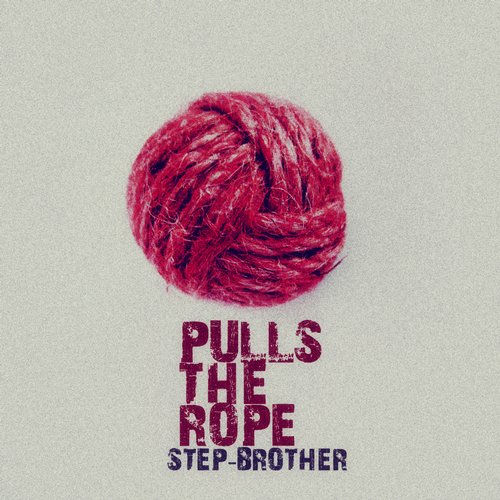 Step-brother - Pulls The Rope [889845656944]